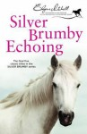 Silver Brumby Echoing - Elyne Mitchell