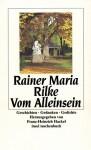 Vom Alleinsein. Geschichten, Gedanken, Gedichte. - Rainer Maria Rilke