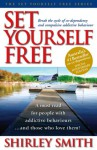 Set Yourself Free: Break the Cycle of Co-Dependency and Compulsive Addictive Behaviour - Shirley Smith