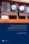 Public Procurement of Energy Efficiency Services: Lessons from International Experience - Jas Singh, Dilip R. Limaye, Brian Henderson, Xiaoyu Shi