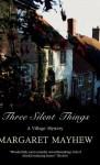 Three Silent Things - Margaret Mayhew