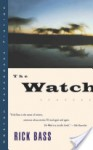 The Watch: Stories (Norton Paperback Fiction) - Rick Bass