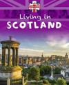 Scotland (Living in the UK) - Annabelle Lynch, Julia Bird