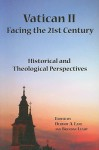 Vatican II: Facing the 21st Century: Historical and Theological Perspectives - Dermot A. Lane, Brendan Leahy
