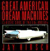 Great American Dream Machines - Jay Hirsch