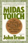 "The Midas Touch: The Strategies That Have Made Warren Buffet ""America's Pre-Eminent Investor*"" - John Train"