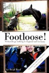 Footloose!: Newlyweds Go Walking in England and Germany - Brad Bird
