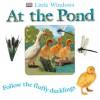 At the Pond - Dawn Sirett, Elizabeth Hester, Melanie Whittington