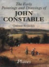 The Early Paintings and Drawings of John Constable: Text and Plates - Graham Reynolds