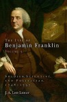 The Life of Benjamin Franklin, Volume 3: Soldier, Scientist, and Politician, 1748-1757 - J.A. Leo Lemay