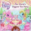 My Little Pony: The World's Biggest Tea Party - Jennifer Frantz, Lyn Fletcher