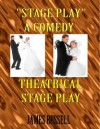 Stage Play - Theatrical Romantic Comedy Play - James Russell