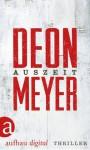 Auszeit: Ein »Schwarz. Weiß. Tot.« Krimi (German Edition) - Deon Meyer, Stefanie Schäfer