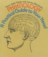 Phrenology: A Practical Guide to Your Head - Orson S. Fowler