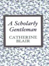 A Scholarly Gentleman - Catherine Blair