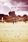 Je ne retrouve personne - Arnaud Cathrine