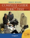 The Complete Guide to the Toeic Test: Ibt Edition - Bruce Rogers
