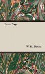 Later Days - W.H. Davies