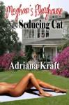 Seducing Cat [Meghan's Playhouse Book 1] - Adriana Kraft