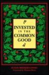 Invested in the Common Good - Susan Meeker-Lowry, Thomas Berry