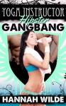 Yoga Instructor Hipster Gangbang - Hannah Wilde