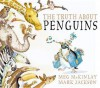 The Truth about Penguins. Meg McKinlay & Mark Jackson - Meg McKinlay, Mark Jackson