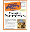 The Complete Idiot's Guide to Managing Stress - Jeff Davidson, Robin S. Sharma