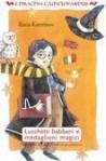 Lucchetti babbani e medaglioni magici: Harry Potter in italiano: le sfide di una traduzione - Ilaria Katerinov