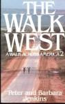 The Walk West: A Walk Across America 2 - Peter Jenkins, Barbara Jenkins
