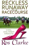 Reckless Runaway at the Racecourse - Ros Clarke