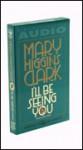 I'll Be Seeing You (Cassette) - Mary Higgins Clark, Ellen Parker