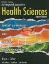 Workbook to Accompany an Integrated Approach to Health Sciences: Anatomy and Physiology, Math, Chemistry, and Medical Microbiology - Bruce J. Colbert, Jeff Ankney, Joe Wilson, John Havrilla