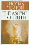 The Ascent to Truth - Thomas Merton