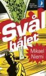 Svålhålet: Berättelser från rymden - Mikael Niemi