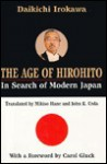 Age of Hirohito: In Search of Modern Japan - Daikichi Irokawa