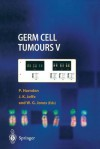 Germ Cell Tumours V: The Proceedings of the Fifth Germ Cell Tumour Conference Devonshire Hall, University of Leeds, 13th 15th September, 2001 - Patricia Harnden, Jonathan K. Joffe, William G. Jones
