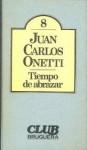 Tiempo de abrazar - Juan Carlos Onetti