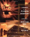 Legends of the Plumed Serpent: Biography of a Mexican God - Neil Baldwin