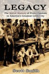 Legacy: The Secret History of Proto-Fascism in America's Greatest Little City - Scott Smith