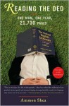 Reading the OED: One Man, One Year, 21,730 Pages - Ammon Shea