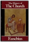 The History of the Church from Christ to Constantine - Eusebius
