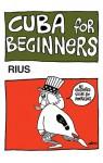 Cuba For Beginners - Rius, Eduardo Del Rio