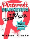 Pinterest Marketing That Doesn't Suck (Punk Rock Marketing Collection) - Michael Rogan