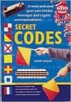 Secret Codes: Create And Send Your Own Hidden Messages And Cryptic Communications - Robert Jackson