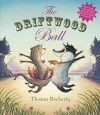 The Driftwood Ball - Thomas Docherty