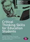 Critical Thinking Skills for Education Students (Study Skills in Education Series) - Lesley-Jane Eales-Reynolds, Brenda Judge, Elaine McCreery, Patrick Jones