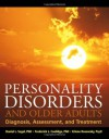 Personality Disorders and Older Adults: Diagnosis, Assessment, and Treatment - Daniel L. Segal, Frederick L. Coolidge