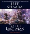 To the Last Man: A Novel of the First World War - Jeff Shaara, Philip Bosco