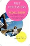 True Confessions (Gospel, Idaho #1) - Rachel Gibson