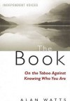 The Book: On The Taboo Against Knowing Who You Are - Alan Wilson Watts